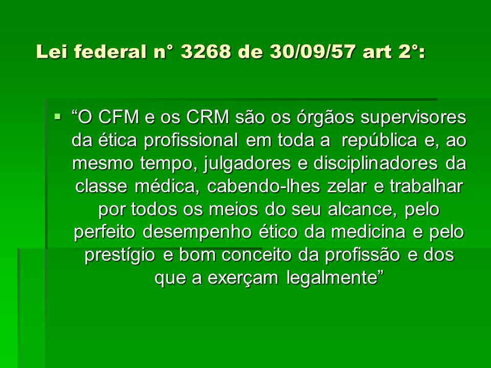 Lei federal n° 3268 de 30/09/57 art 2°:
