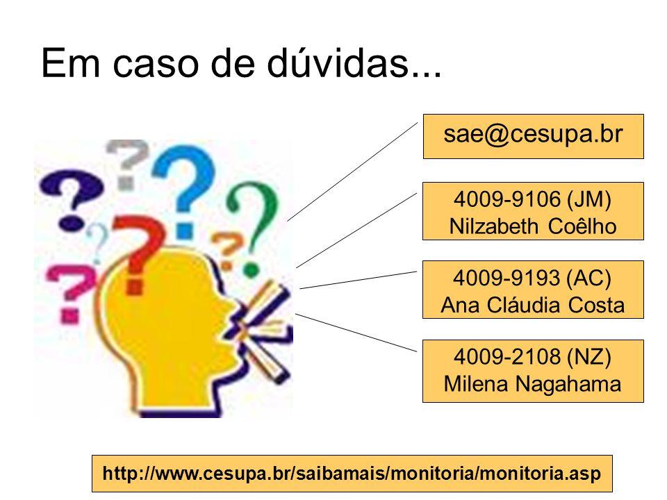 Em caso de dúvidas... sae@cesupa.br 4009-9106 (JM) Nilzabeth Coêlho