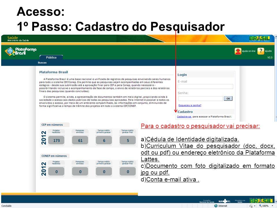 Acesso: http://aplicacao. saude. gov. br/plataformabrasil/login