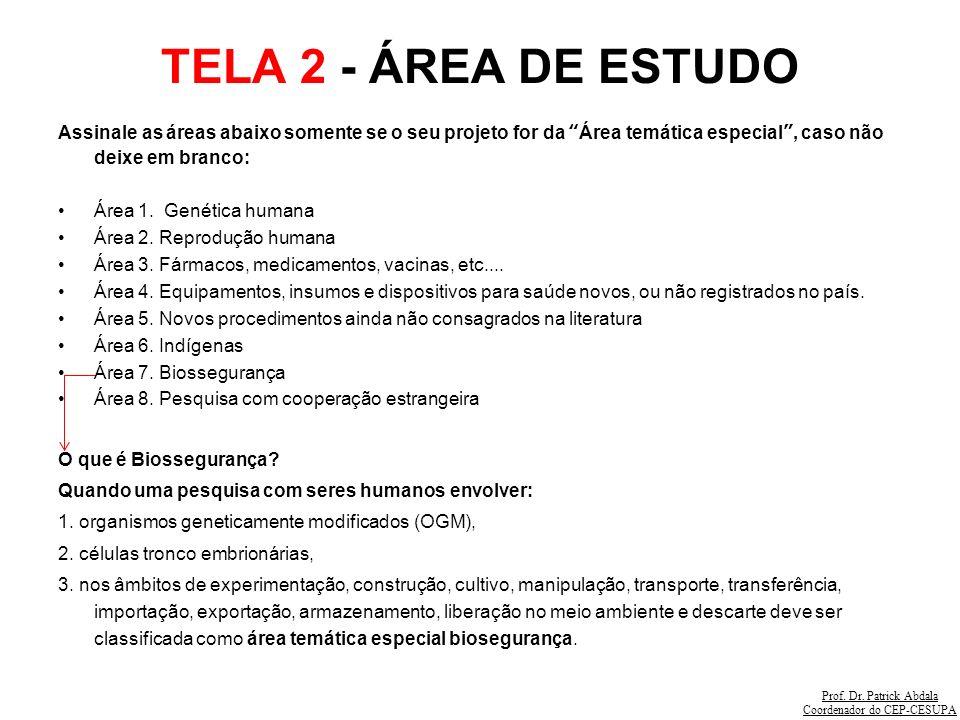TELA 2 - ÁREA DE ESTUDO Assinale as áreas abaixo somente se o seu projeto for da Área temática especial , caso não deixe em branco: