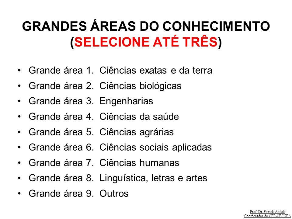 GRANDES ÁREAS DO CONHECIMENTO (SELECIONE ATÉ TRÊS)