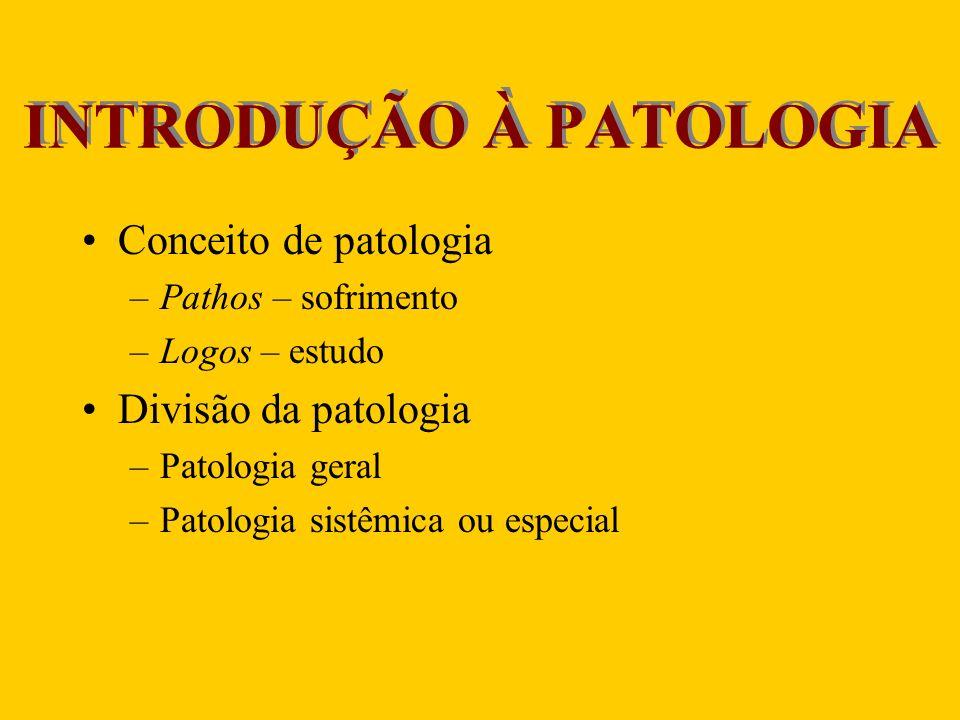 INTRODUÇÃO À PATOLOGIA