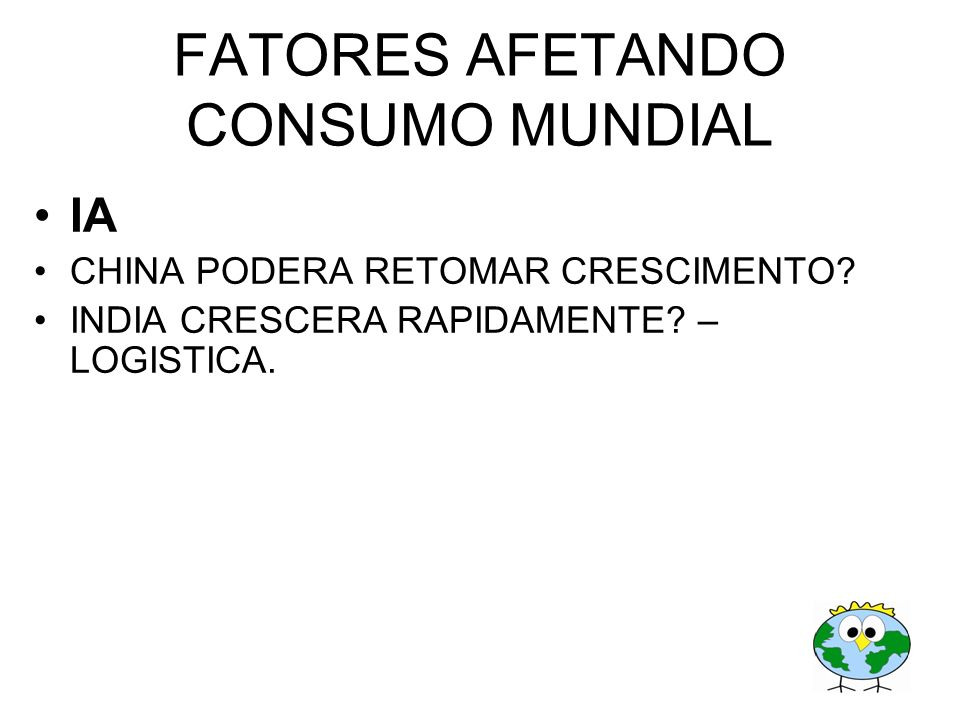 FATORES AFETANDO CONSUMO MUNDIAL