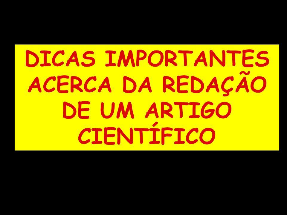 DICAS IMPORTANTES ACERCA DA REDAÇÃO DE UM ARTIGO CIENTÍFICO