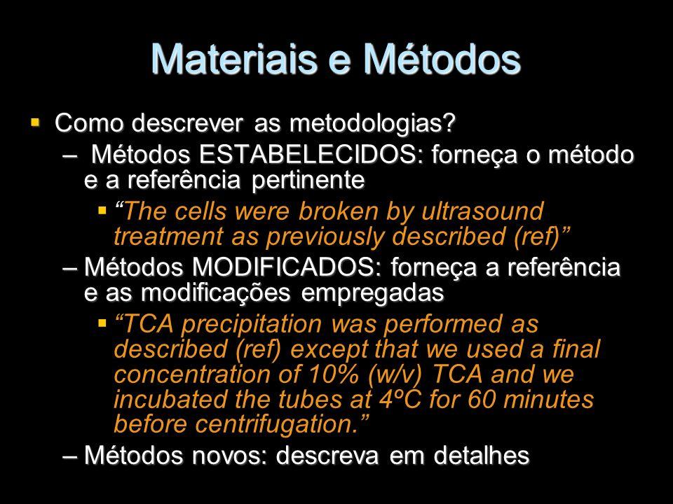 Materiais e Métodos Como descrever as metodologias
