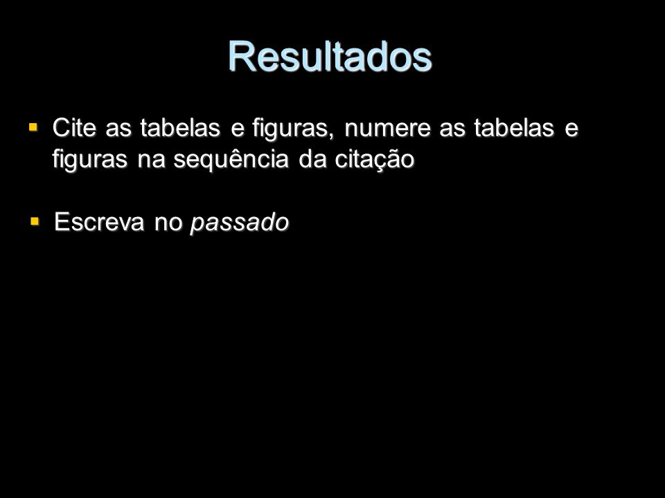 Resultados Cite as tabelas e figuras, numere as tabelas e figuras na sequência da citação.