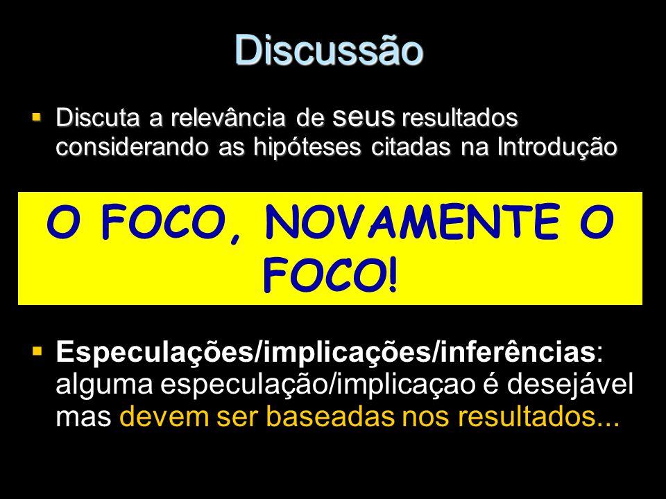 O FOCO, NOVAMENTE O FOCO! Discussão