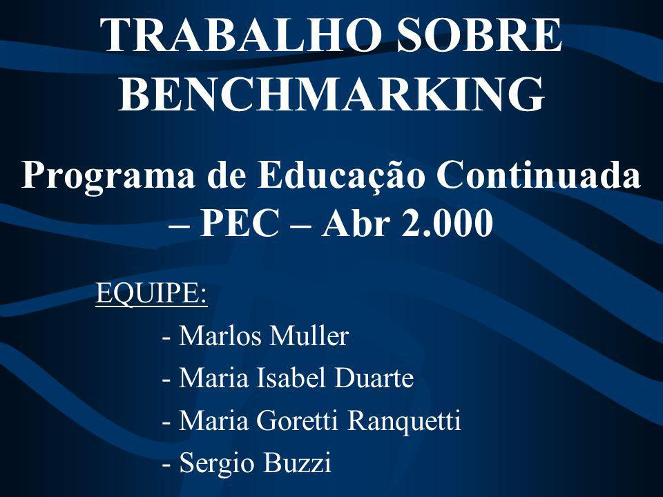 TRABALHO SOBRE BENCHMARKING Programa de Educação Continuada – PEC – Abr 2.000