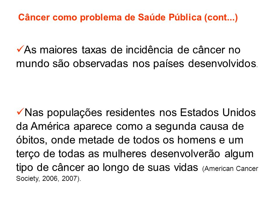 Câncer como problema de Saúde Pública (cont...)