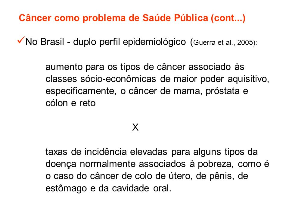 No Brasil - duplo perfil epidemiológico (Guerra et al., 2005):