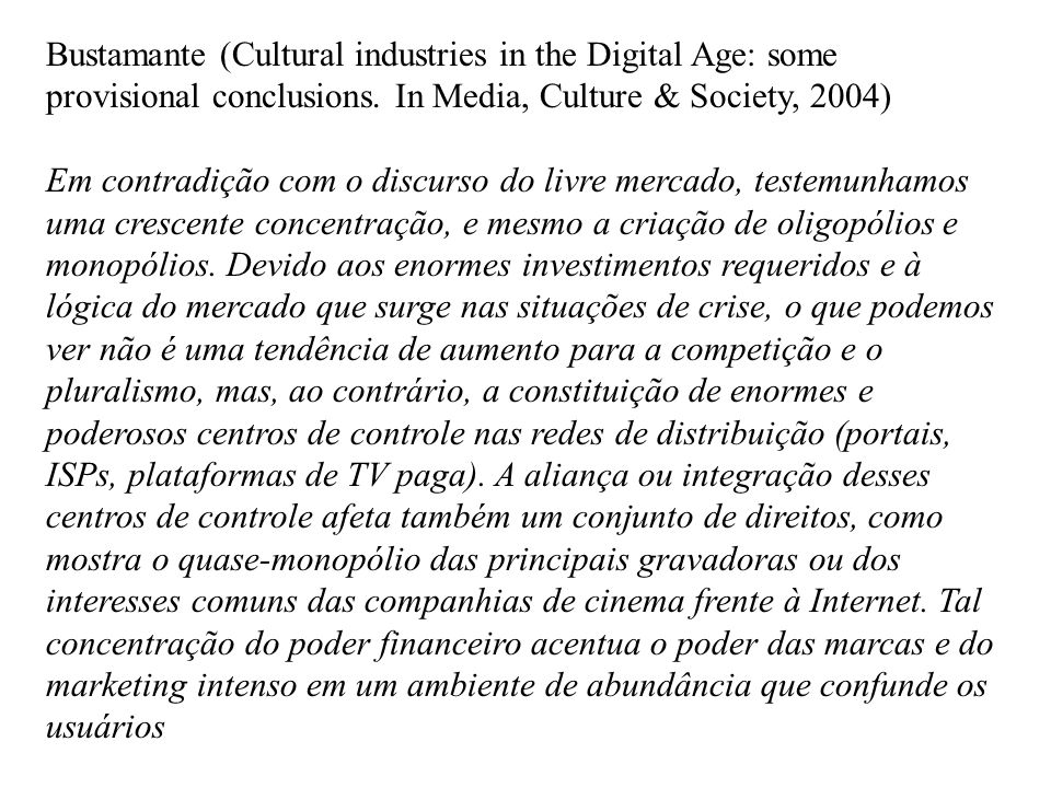 Bustamante (Cultural industries in the Digital Age: some provisional conclusions. In Media, Culture & Society, 2004)