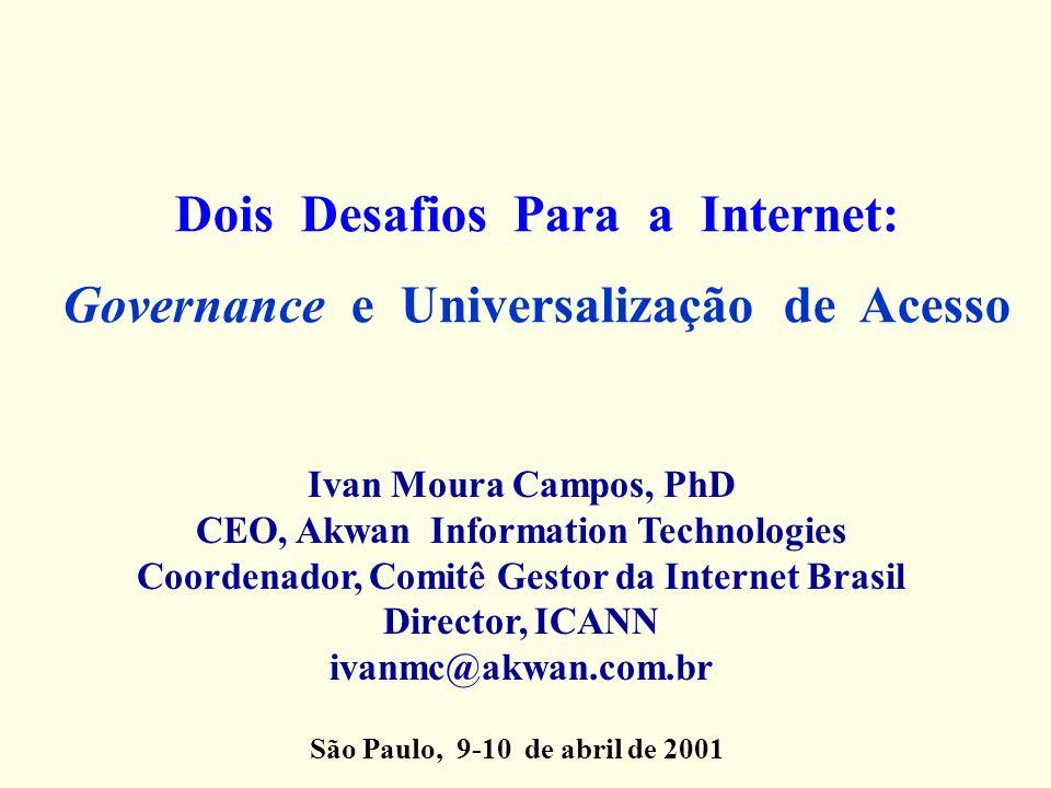 Dois Desafios Para a Internet: Governance e Universalização de Acesso