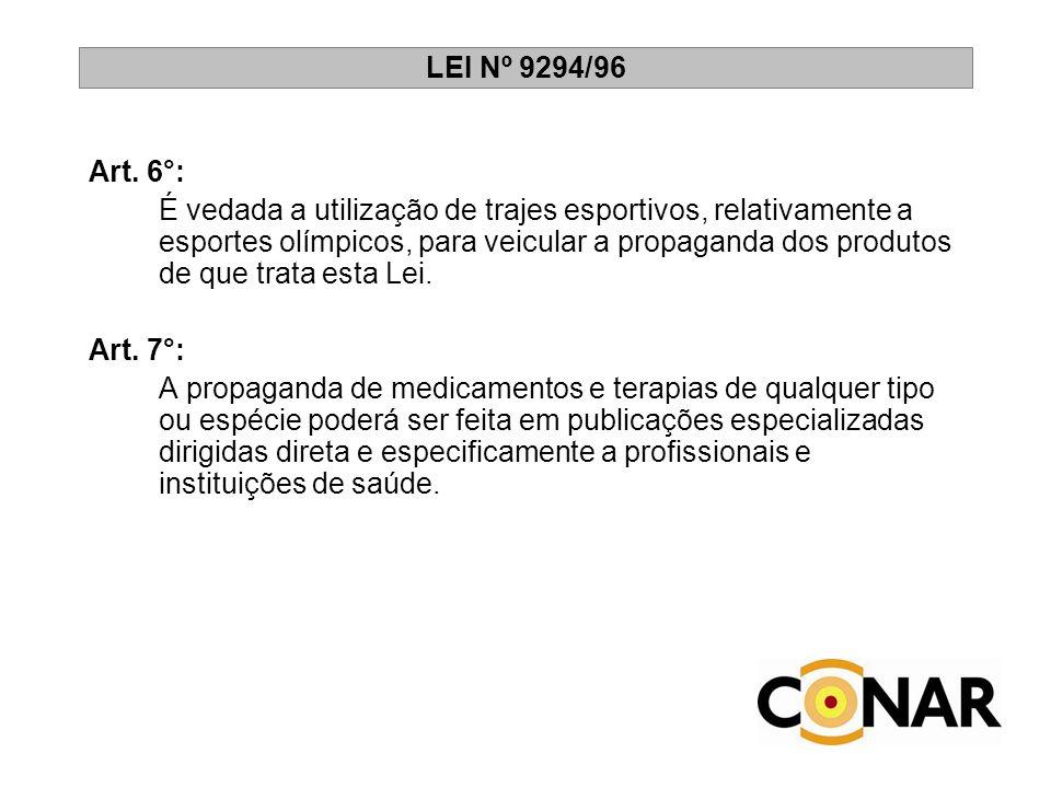 LEI Nº 9294/96 Art. 6°: