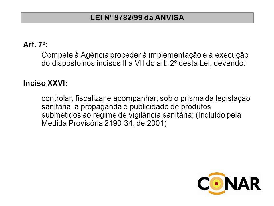 LEI Nº 9782/99 da ANVISA Art. 7º: