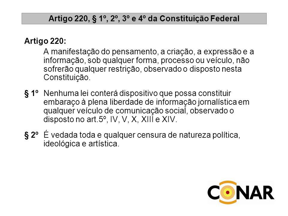 Artigo 220, § 1º, 2º, 3º e 4º da Constituição Federal