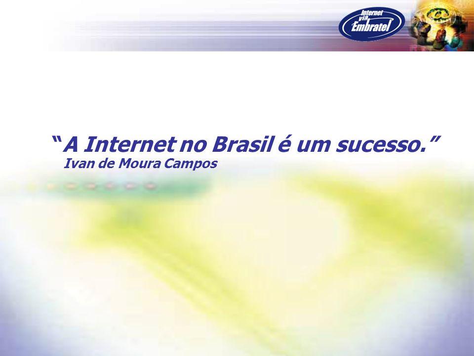 A Internet no Brasil é um sucesso.