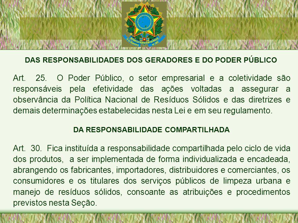 DAS RESPONSABILIDADES DOS GERADORES E DO PODER PÚBLICO