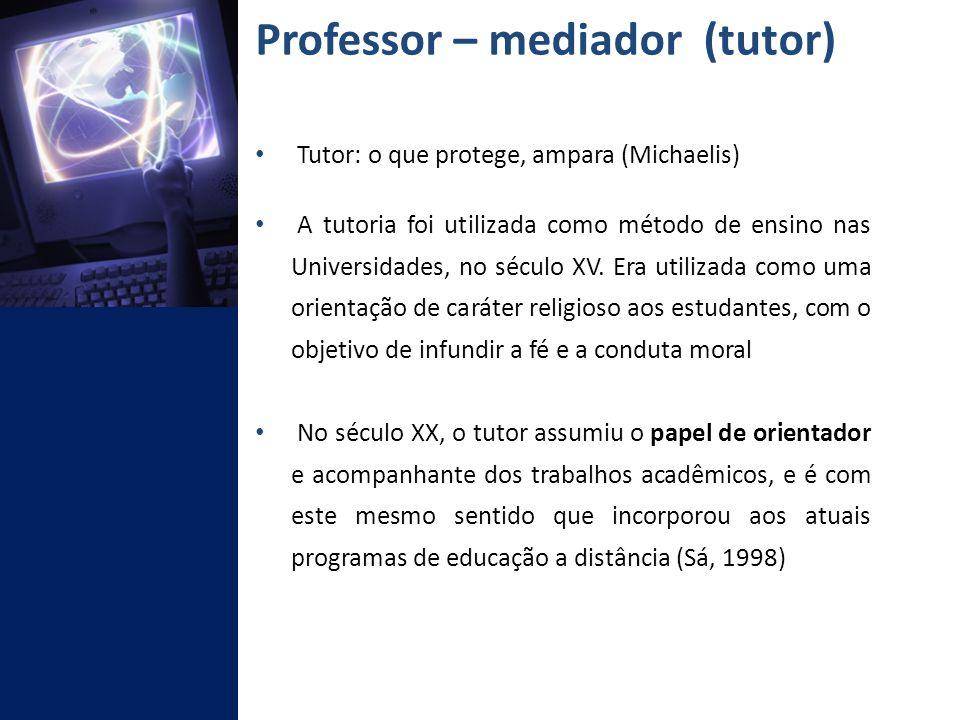 Professor – mediador (tutor)