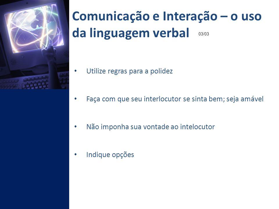 Comunicação e Interação – o uso da linguagem verbal