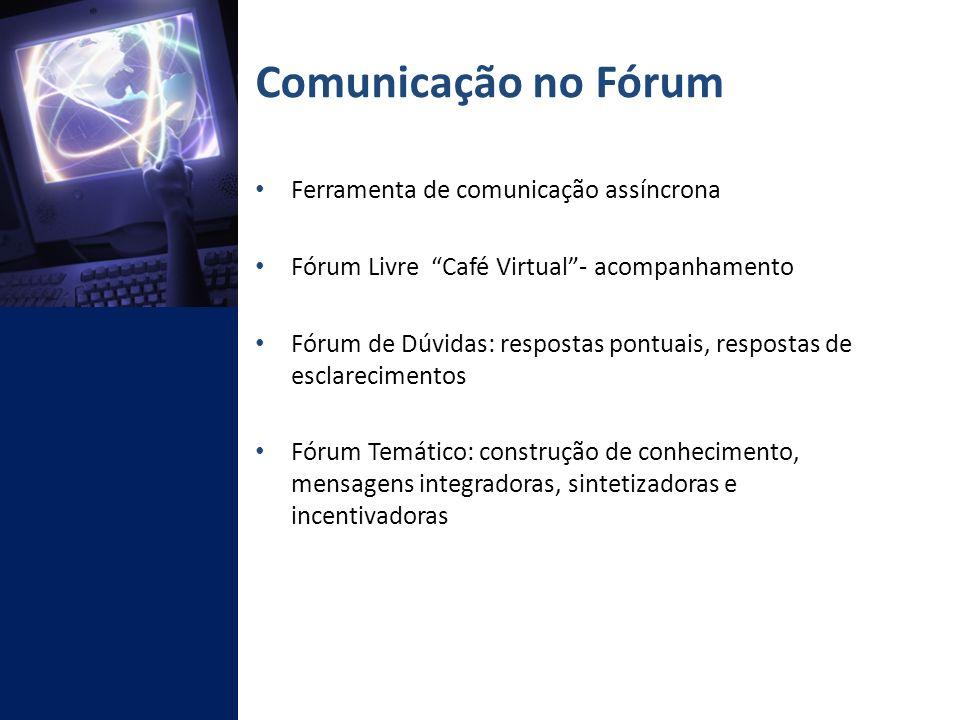 Comunicação no Fórum Ferramenta de comunicação assíncrona