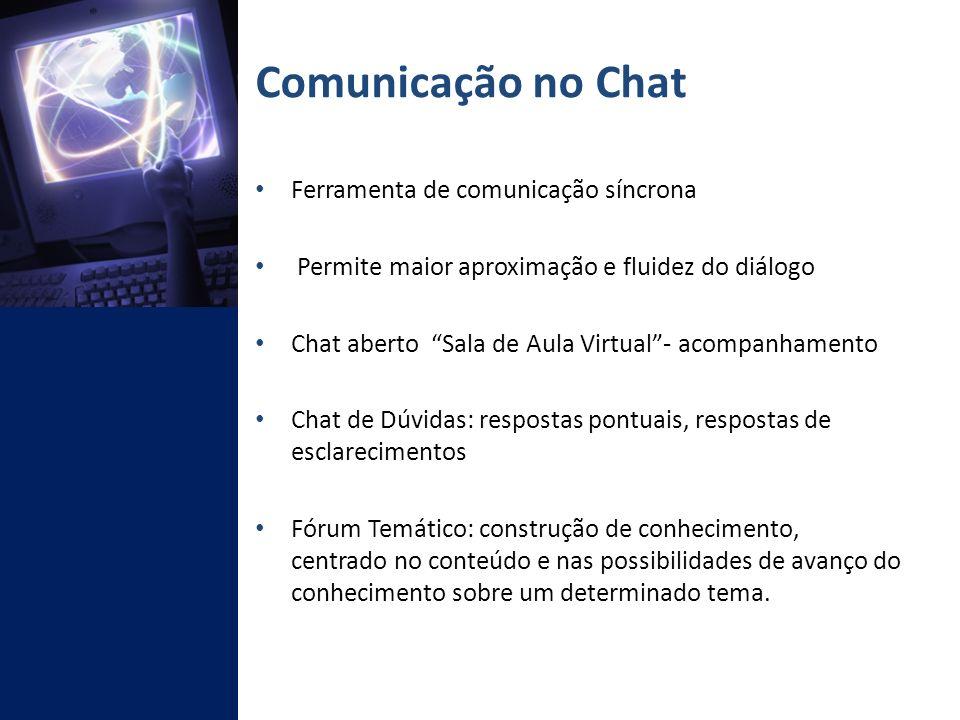 Comunicação no Chat Ferramenta de comunicação síncrona