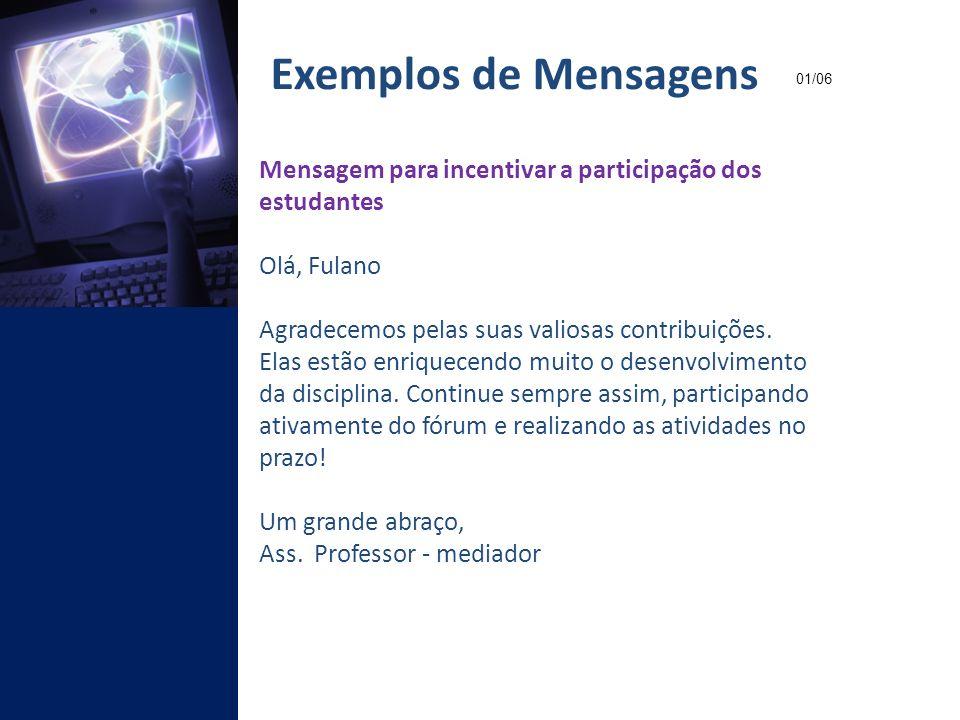 Exemplos de Mensagens 01/06. Mensagem para incentivar a participação dos estudantes. Olá, Fulano.