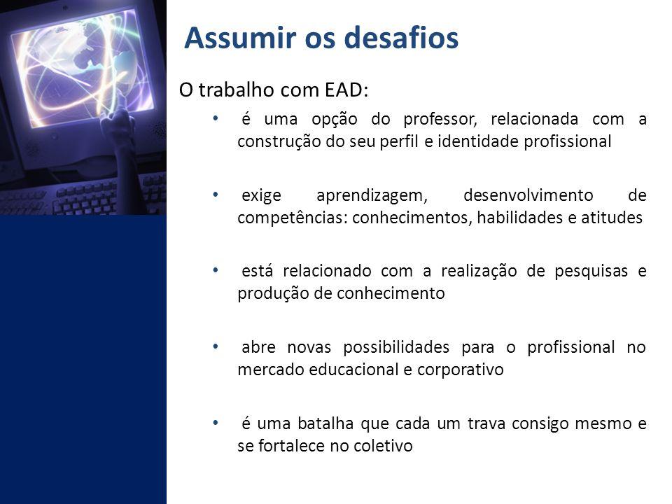 Assumir os desafios O trabalho com EAD: