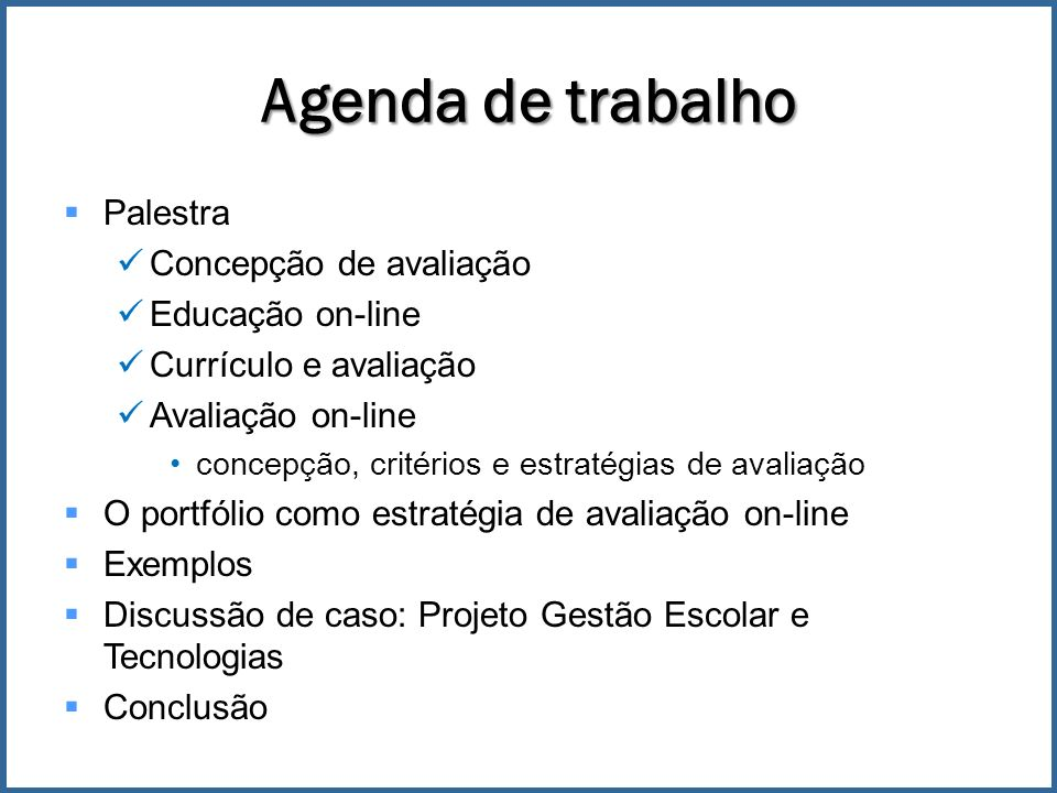 Agenda de trabalho Palestra Concepção de avaliação Educação on-line
