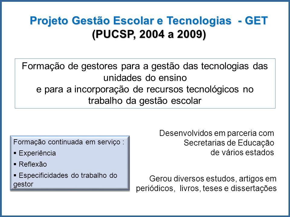 Projeto Gestão Escolar e Tecnologias - GET (PUCSP, 2004 a 2009)