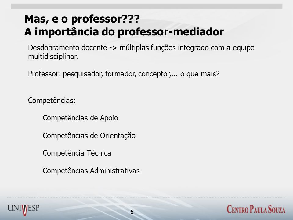 Mas, e o professor A importância do professor-mediador