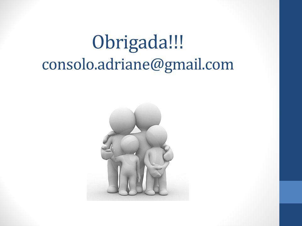 Obrigada!!! consolo.adriane@gmail.com