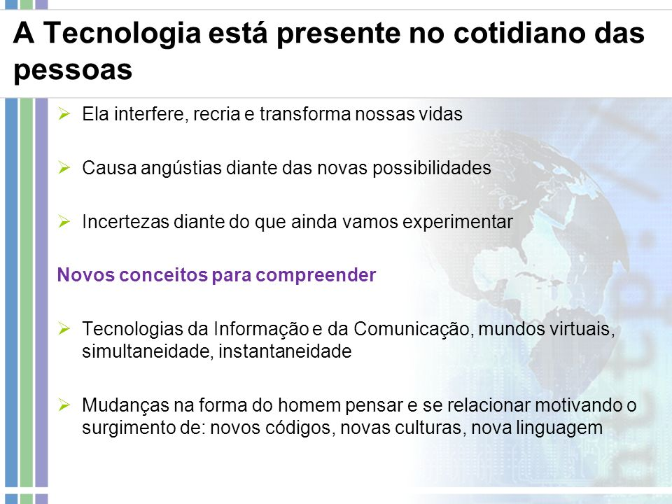A Tecnologia está presente no cotidiano das pessoas