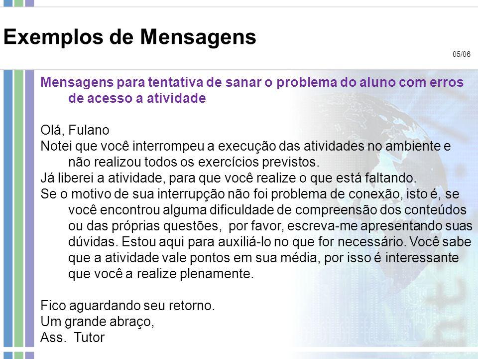 Exemplos de Mensagens 05/06. Mensagens para tentativa de sanar o problema do aluno com erros de acesso a atividade.