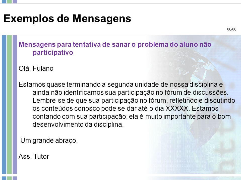 Exemplos de Mensagens 06/06. Mensagens para tentativa de sanar o problema do aluno não participativo.