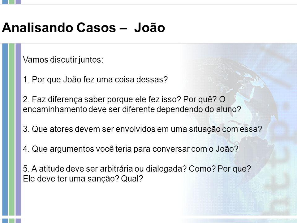 Analisando Casos – João
