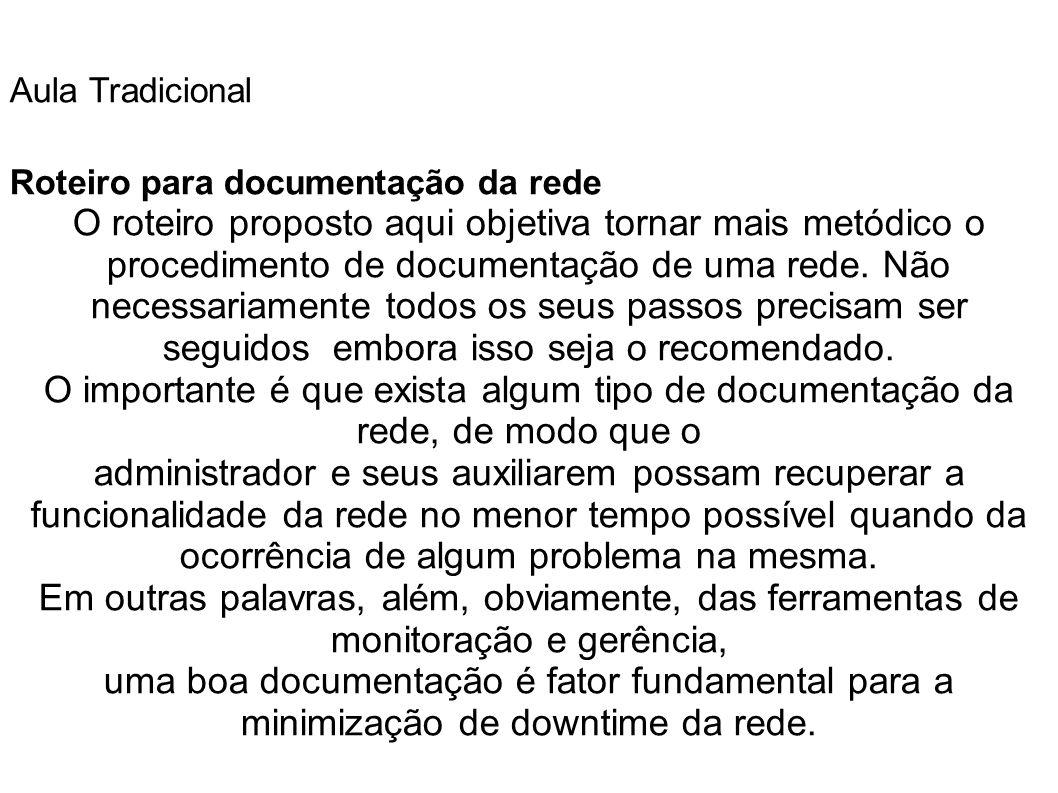 Aula Tradicional Roteiro para documentação da rede.