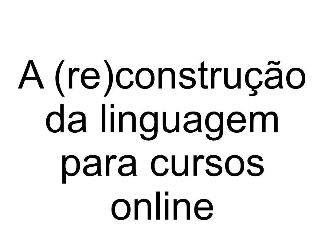 A (re)construção da linguagem para cursos online