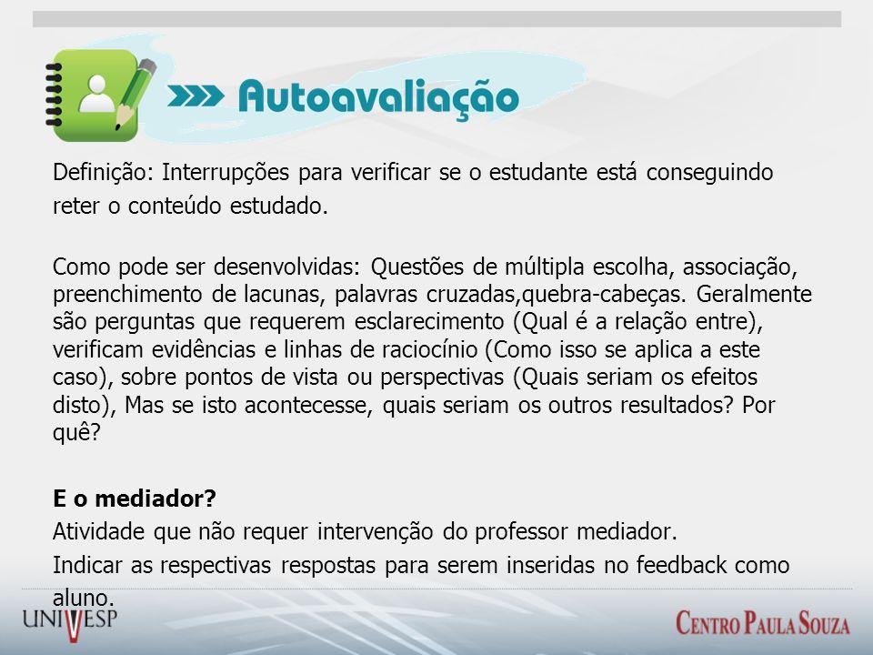 Definição: Interrupções para verificar se o estudante está conseguindo