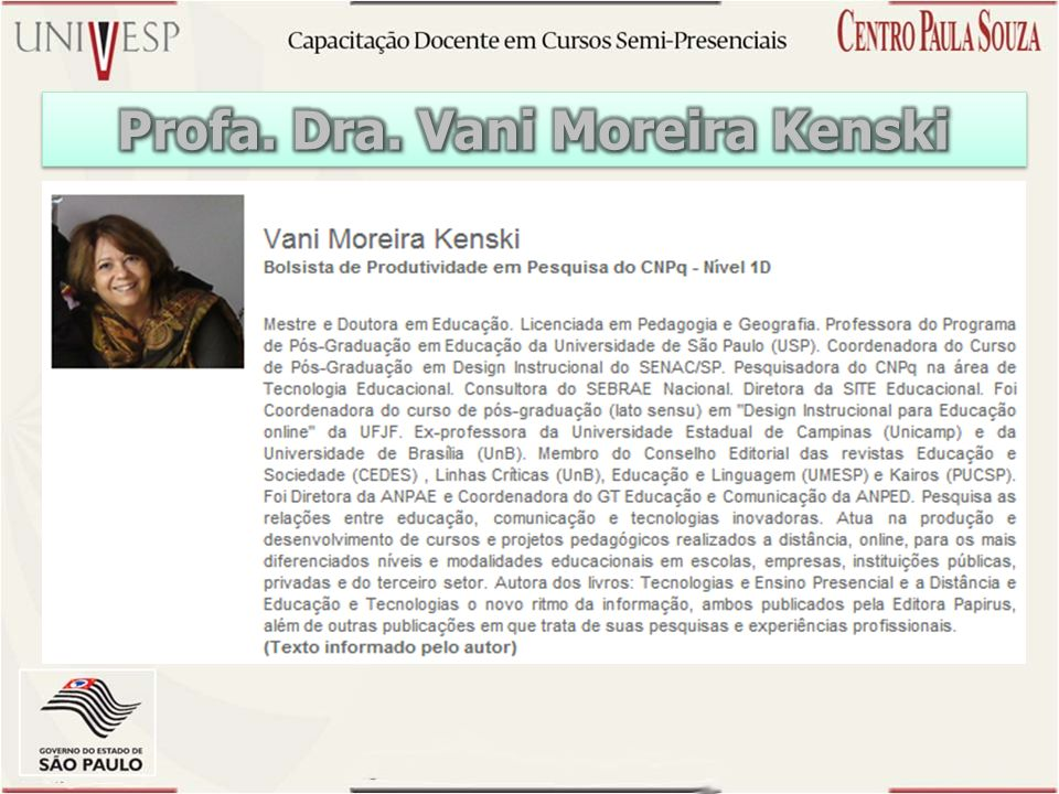 Profa. Dra. Vani Moreira Kenski