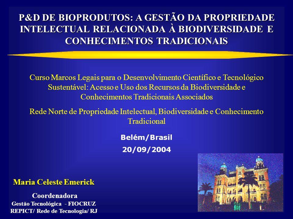 P&D DE BIOPRODUTOS: A GESTÃO DA PROPRIEDADE INTELECTUAL RELACIONADA À BIODIVERSIDADE E CONHECIMENTOS TRADICIONAIS