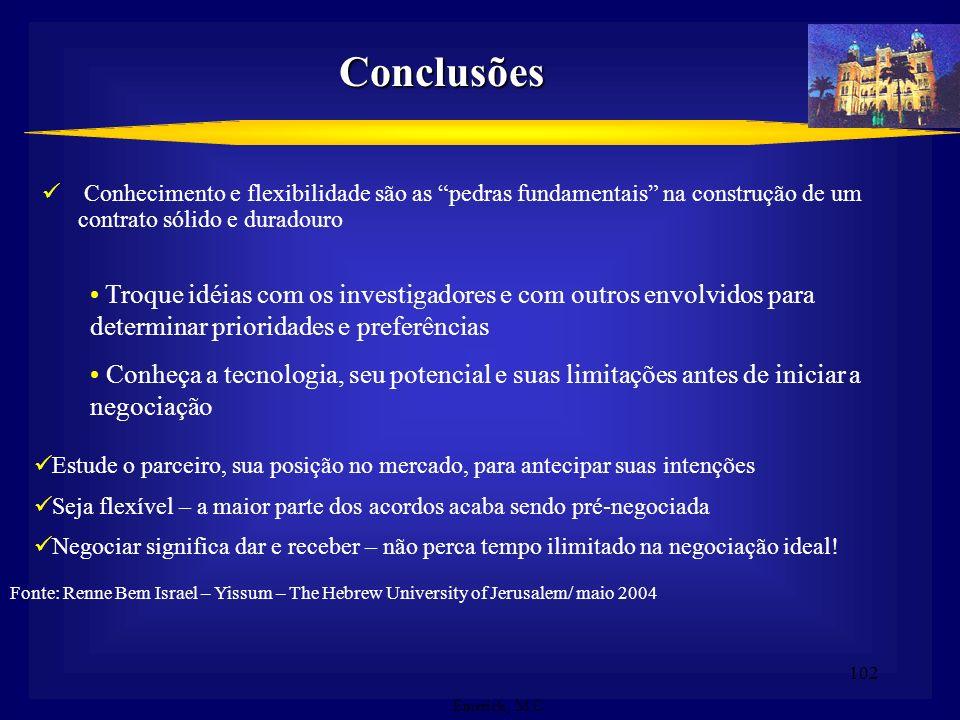 Conclusões Conhecimento e flexibilidade são as pedras fundamentais na construção de um contrato sólido e duradouro.