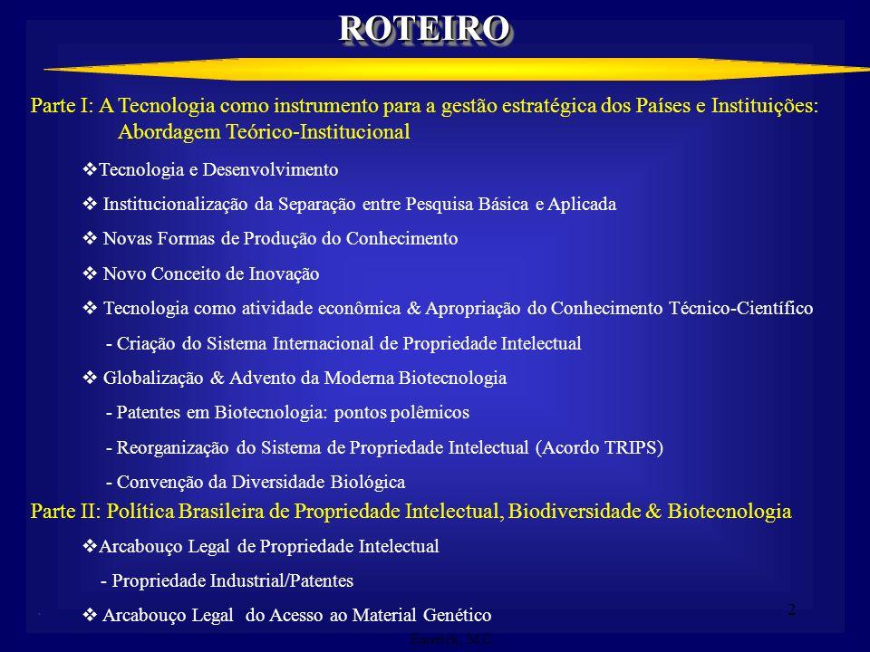 ROTEIRO Parte I: A Tecnologia como instrumento para a gestão estratégica dos Países e Instituições: Abordagem Teórico-Institucional.