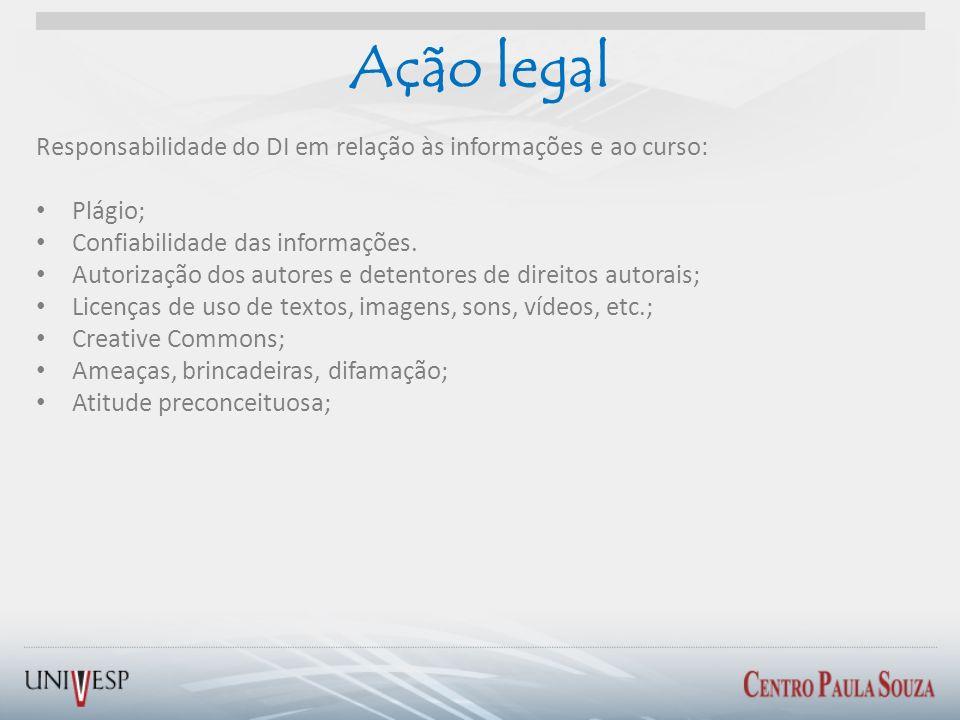 Ação legal Responsabilidade do DI em relação às informações e ao curso: Plágio; Confiabilidade das informações.