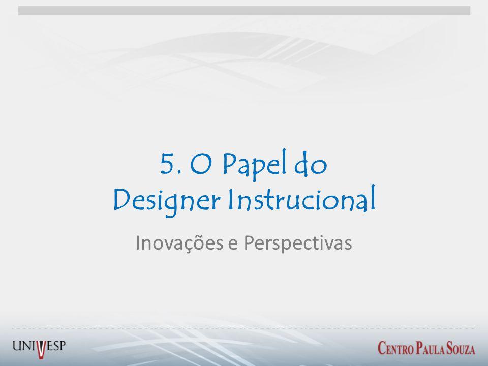 5. O Papel do Designer Instrucional
