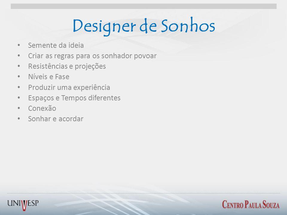 Designer de Sonhos Semente da ideia