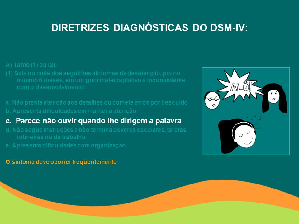 DIRETRIZES DIAGNÓSTICAS DO DSM-IV: