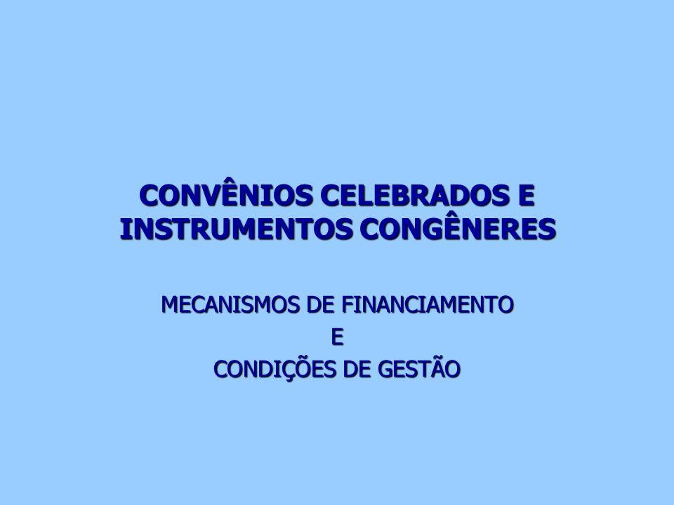 CONVÊNIOS CELEBRADOS E INSTRUMENTOS CONGÊNERES