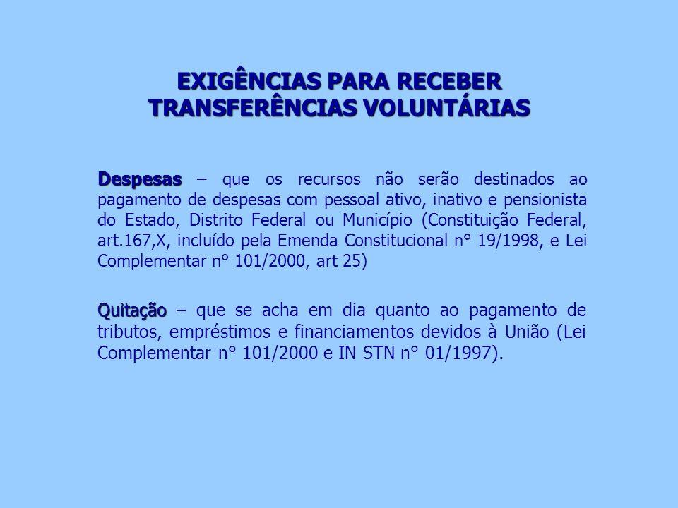 EXIGÊNCIAS PARA RECEBER TRANSFERÊNCIAS VOLUNTÁRIAS