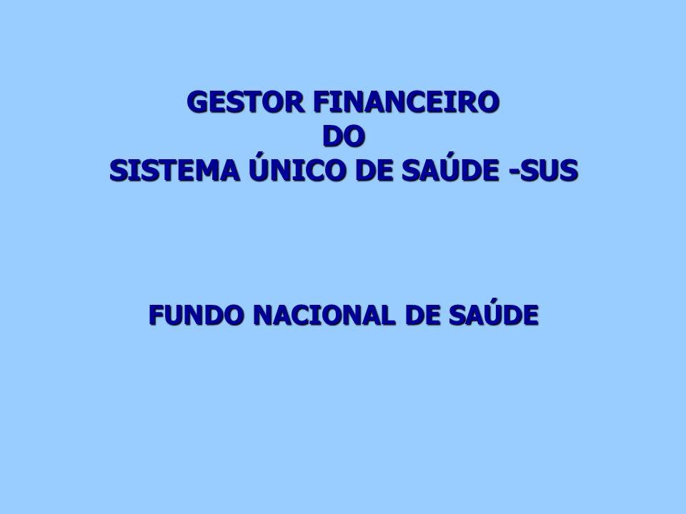 GESTOR FINANCEIRO DO SISTEMA ÚNICO DE SAÚDE -SUS