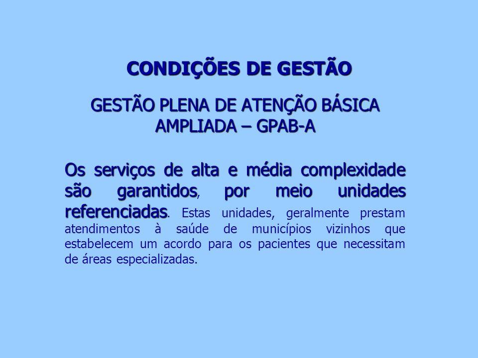 GESTÃO PLENA DE ATENÇÃO BÁSICA AMPLIADA – GPAB-A